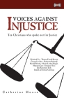 Voices Against Injustice: Ten Christians Who Spoke Out for Justice Cover Image