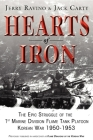 Hearts of Iron: The Epic Struggle of Teh 1st Marine Flame Tank Platoon: Korean War 1950-1953 Cover Image