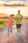 Run for Your Life: A Guide to Street and Road Running Cover Image