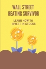 Wall Street Beating Survivor: Learn How To Invest In Stocks: Real Vision Investing Cover Image