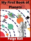 My First Book of Planets: All About the Solar System for Kids Ages 4-12 (200+ Pictures) Cover Image