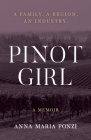 Pinot Girl: A Family. A Region. An Industry. Cover Image