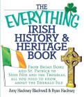 The Everything Irish History & Heritage Book: From Brian Boru and St. Patrick to Sinn Fein and the Troubles, All You Need to Know About the Emerald Isle (Everything®) Cover Image