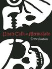 Pirate Talk or Mermalade Cover Image