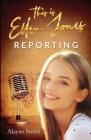 This Is Ellen Jones Reporting Cover Image
