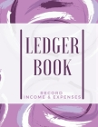 Ledger Book: Record Income & Expenses: Simple Money Management Large Size (8,5 x 11): Record Income & Expenses Cover Image