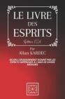 Le Livre Des Esprits: Selon l'Enseignement donné par les Esprits Supérieurs à l'aide de divers Médiums - Par Allan Kardec - Édition de 1857 Cover Image