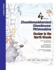 Hockey in the Northwoods: Zhooshkwaadekamigad Giiwedinoong-Mitigwaakiing Cover Image