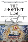 The Shortest Leap: The Rational Underpinnings of Faith in Jesus Cover Image