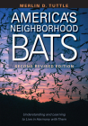 America's Neighborhood Bats: Understanding and Learning to Live in Harmony with Them Cover Image