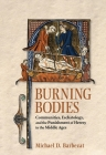 Burning Bodies: Communities, Eschatology, and the Punishment of Heresy in the Middle Ages Cover Image
