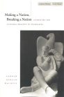 Making a Nation, Breaking a Nation: Literature and Cultural Politics in Yugoslavia (Cultural Memory in the Present) Cover Image