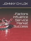 Factors Influence Service Market Success Cover Image