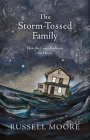 The Storm-Tossed Family: How the Cross Reshapes the Home Cover Image