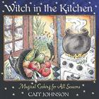 Witch in the Kitchen: Magical Cooking for All Seasons Cover Image