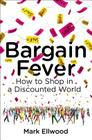 Bargain Fever: How to Shop in a Discounted World Cover Image