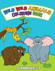 Wild Wild Animals Coloring Book Cover Image