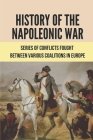 History Of The Napoleonic War: Series Of Conflicts Fought Between Various Coalitions In Europe: Bannerlord Napoleonic Wars Cover Image
