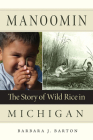 Manoomin: The Story of Wild Rice in Michigan Cover Image