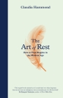 The Art of Rest: How to Find Respite in the Modern Age Cover Image