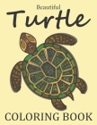 Beautiful Turtle Coloring Book: Sea Turtle Adults Animal Coloring Book for Mindfulness and Stress Relief Designs. Turtle Coloring Book For Adults Cover Image