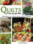 Quilts from My Garden: 20 Projects with Recipes Fresh from the Garden [With Patterns] Cover Image
