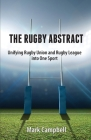 The Rugby Abstract: Unifying Rugby Union and Rugby League into One Sport Cover Image