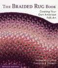 The Braided Rug Book: Creating Your Own American Folk Art Cover Image