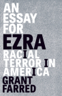 An Essay for Ezra: Racial Terror in America (Thinking Theory) Cover Image
