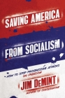 Saving America from Socialism: How to Stop Progressive Attacks on Freedom Cover Image