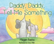 Daddy, Daddy, Tell Me Something Cover Image
