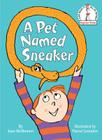 A Pet Named Sneaker: The Wildfire Series (I Can Read It All by Myself Beginner Books) Cover Image