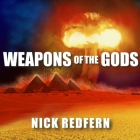 Weapons of the Gods Lib/E: How Ancient Alien Civilizations Almost Destroyed the Earth Cover Image