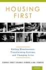 Housing First: Ending Homelessness, Transforming Systems, and Changing Lives Cover Image