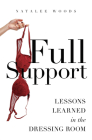 Full Support: Lessons Learned in the Dressing Room Cover Image