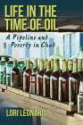 Life in the Time of Oil: A Pipeline and Poverty in Chad Cover Image