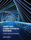 Verifying Cyber-Physical Systems: A Path to Safe Autonomy (Cyber Physical Systems Series) Cover Image
