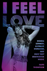 I Feel Love: Donna Summer, Giorgio Moroder, and How They Reinvented Music Cover Image