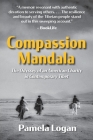 Compassion Mandala: The Odyssey of an American Charity in Contemporary Tibet Cover Image