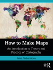 How to Make Maps: An Introduction to Theory and Practice of Cartography Cover Image