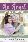 An Angel at My Door: A mother's fight for her daughter to live to her potential Cover Image