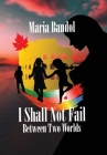 I Shall Not Fail: Between Two Worlds Cover Image