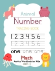 Animal Number Tracing Book Math Activity Workbook for Kids Ages 2-5: Trace Numbers, Practice Handwriting and Learning Addition, Subtraction Workbook f Cover Image