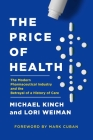 The Price of Health: The Modern Pharmaceutical Enterprise and the Betrayal of a History of Care Cover Image