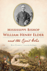 Mississippi Bishop William Henry Elder and the Civil War Cover Image