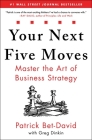 Your Next Five Moves: Master the Art of Business Strategy Cover Image
