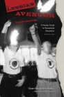 The Lesbian Avenger Handbook: A Handy Guide to Homemade Revolution Cover Image