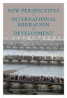 New Perspectives on International Migration and Development (Initiative for Policy Dialogue at Columbia: Challenges in De) Cover Image