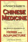 A Patient's Guide to Chinese Medicine: Dr. Shen's Handbook of Herbs and Acupuncture Cover Image