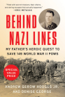 Behind Nazi Lines: My Father's Heroic Quest to Save 149 World War II POWs Cover Image